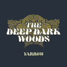 The Deep Dark Woods - Yarrow CD Six Shooter Records