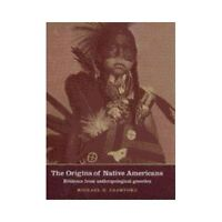 ORIGINS OF NATIVE AMERICANS: EVIDENCE FROM ANTHROPOLOGICAL By Michael H.