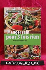 Manger sain pour 3 fois rien : Avec 150 recettes bio - Claude Aubert