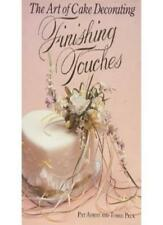 The Art of Cake Decorating: Finishing Touches,Pat Ashby,Tombi Peck,Melvin Grey