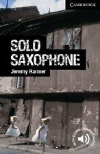 Cambridge English Readers: Solo Saxophone Level 6 Advanced by Jeremy Harmer...