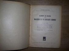 PASTONESI - ELEMENTI DI CALCOLO PER MACCHINARIO DI IMPIANTI CHIMICI - 1943 (BR)