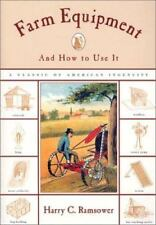 Farm Equipment and How to Use It, Hamsower, Harry C., Good Book