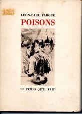POISONS   LEON PAUL FARGUE    LE TEMPS QU IL FAIT   */*