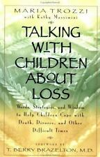 Talking with Children about Loss : Words, Strategies and Wisdom to Help Children