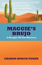 Maggie's Brujo : A Maggie Mcgill Mystery by Sharon Toner (2010, Paperback)
