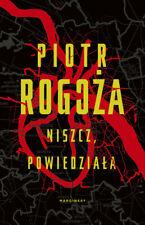 Niszcz, powiedziała - Rogoża Piotr -  POLISH BOOK - POLSKA KSIĄŻKA