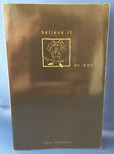 """""""BELIEVE IT OR NOT"""", Jean Monahan, SIGNED, PB, Poetry, 1999."""