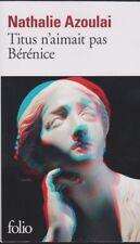 TITUS N'AIMAIT PAS BERENICE Nathalie Azoulai roman LIVRE Prix Médicis 2015