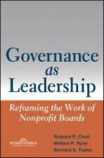 Governance As Leadership : Reframing the Work of Nonprofit Boards by William P.…