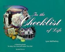 In the Checklist of Life : A Working Book to Help You Live and Leave Life by...