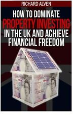 How To Dominate Property Investing In The UK And Achieve Financial F... NEW BOOK