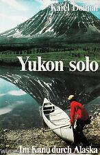 *- YUKON solo - Im KANU durch ALASKA - Karel DOHNAL  gebunden (1987)