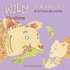 Wild! Mealtime/Que Locura! a la Hora de Comer (Wild!/Que Locura!)