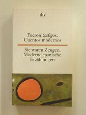 Fueron testigos Sie waren Zeugen Cuentos modernos Moderne spanische Erzählungen