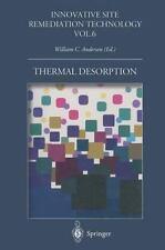 Innovative Site Remediation Technology: Thermal Desorption 6 (2014, Paperback)