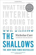 The Shallows: What the Internet Is Doing to Our Brains by Nicholas Carr, (Paperb