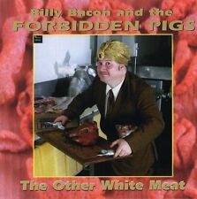Billy Bacon, Billy Bacon & Forbidden Pigs - Other White Meat [New CD]
