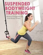 Suspended Bodyweight Training: Workout Programs for Total-Body Fitness-ExLibrary