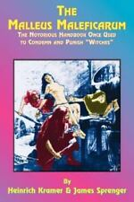 Malleus Maleficarum : The Notorious Handbook Once Used to Condemn and Punish...