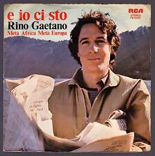 RINO GAETANO DISCO 45 GIRI E IO CI STO B/W META' AFRICA META' EUROPA - RCA