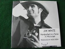 JIM WHITE.. Handcuffed To A Fence In Mississippi (2 Track Single Promo)