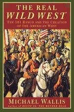 The Real Wild West: The 101 Ranch And The Creation Of The American West: By M...