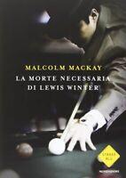 LA MORTE NECESSARIA DI LEWIS WINTER - Malcolm MacKay - come nuovo