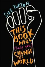 This Book Will (Help You) Change the World, Turton, Sue, New,