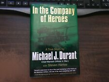 In the Company of Heroes by Michael J. Durant 1st Hardcover w/ DJ 2003