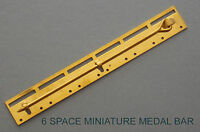 MINIATURE BAR 6 SPACE MEDAL MOUNTING COURT MILITARY MOUNT MEDALS MILITARY BRASS