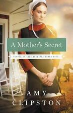 Hearts of the Lancaster Grand Hotel: A Mother's Secret by Amy Clipston (2014, Pa