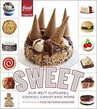 Sweet : Our Best Cupcakes, Cookies, Candy, and More by Editors of Food...
