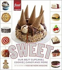 Sweet: Our Best Cupcakes, Cookies, Candy, and More, Editors of Food Network Maga