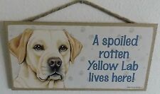 """New listing A Spoiled Rotten Yellow Lab Lives Here! 5"""" X 10"""" Wood Dog Sign Plaque"""