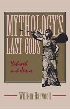 Mythology's Last Gods: Yahweh and Jesus