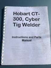 Hobart Ct 300 Cyber Tig Welder Manual Pdf Format Only