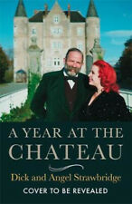 a Year at The Chateau as Seen on The Hit Channel 4 Show by Dick Strawbridge Book