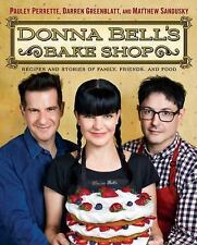 Donna Bell's Bake Shop : Recipes and Stories of Family, Friends, and Food by Pau