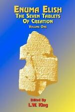 Enuma Elish: The Seven Tablets of Creation: Or the Babylonian and Assyrian Legen