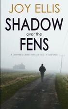 SHADOW OVER THE FENS a gripping crime thriller full of suspense, Ellis, Joy, Goo