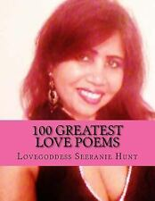 Greatest Love Poems: 100 Greatest Love Poems : For Him and Her by Seeranie...