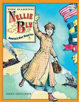 The Daring Nellie Bly: America's Star Reporter, Christensen, Bonnie, Very Good B