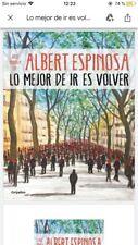 LO MEJOR DE IR ES VOLVER - ALBERT ESPINOSA | LIBRO DIGITAL (EBOOK/PDF) EN 24H