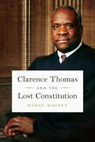 Clarence Thomas and the Lost Constitution, Hardcover by Magnet, Myron, Brand ...