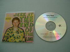 ONLY REAL Jerk At The End Of The Line promo CD album
