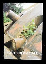 History of Fort Eben - Emael by Rene Vliegen - Belgium - WWII