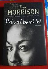 Toni Morrison-PRIMA I BAMBINI- 1° Edizione 2015 Frassinelli