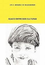 Guaco Entre Dos Culturas by Ute Elizabeth Bergdolt De Walschburger (2010,...