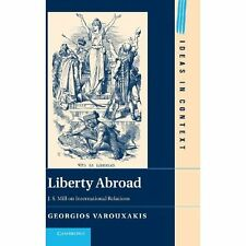 Liberty Abroad J. S. Mill on International Relations . 9781107039148 Cond=LN:NSD